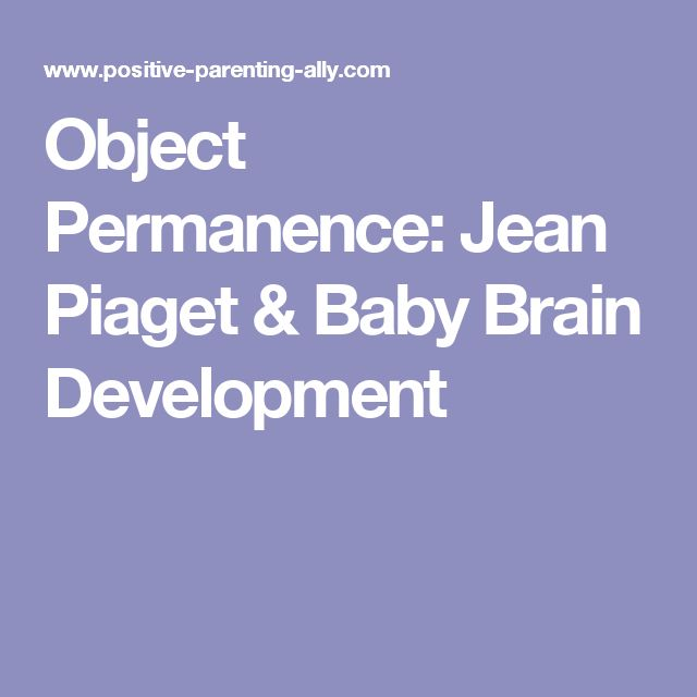 Object Permanence: Jean Piaget & Baby Brain Development
