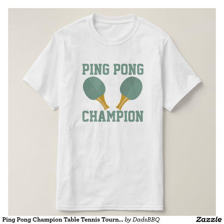 Ping Pong Champion Table Tennis Tournament Tee