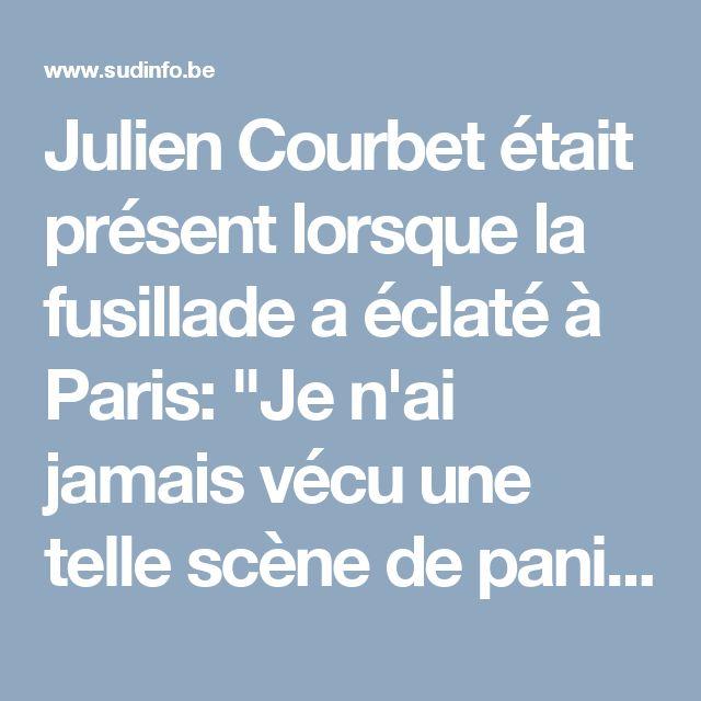 """Julien Courbet était présent lorsque la fusillade a éclaté à Paris: """"Je n'ai jamais vécu une telle scène de panique"""""""