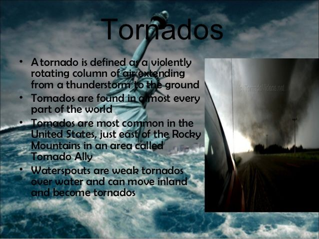 Tornados• Atornado is defined as a violently  rotating column of air extending  from a thunderstorm to the ground• Tornad...