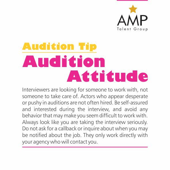 Never be desperate in auditions! Have fun!