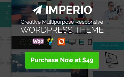 Imperio is a Multipurpose Responsive WordPress Theme. Create Unlimited complex pages easily with the advanced features. Advanced Theme Options Panel, Shortcodes Generator, Visual Composer, Unlimited Widgets, Custom Widgets, Custom Post Type, Multiple Header, Google Fonts, WIA-ARIA Enabled, SEO Optimized, Free Updates  24/7 Support and many more.  Purchase this Premium Wordpress Theme at $49 Now!