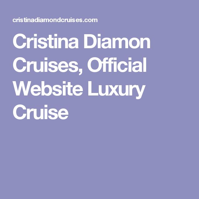 Cristina Diamon Cruises, Official Website Luxury Cruise