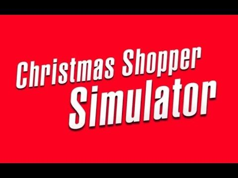 Christmas Shopping Simulator!
