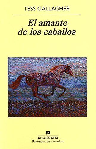 El amante de los caballos by Tess Gallagher https://www.amazon.com/dp/8433975668/ref=cm_sw_r_pi_dp_x_2MWDzbY3SHWZ5