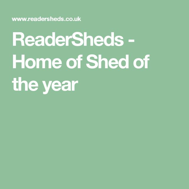 ReaderSheds - Home of Shed of the year
