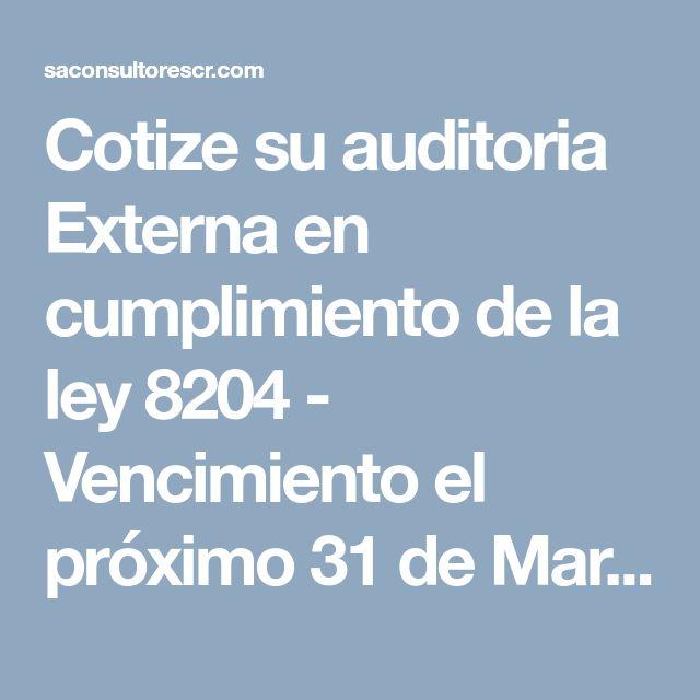 Cotize su auditoria Externa en cumplimiento de la ley 8204 - Vencimiento el próximo 31 de Marzo del 2018 - SA Consultores CR