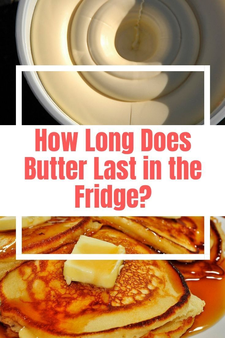 How Long Does Butter Last In The Fridge With Images Food