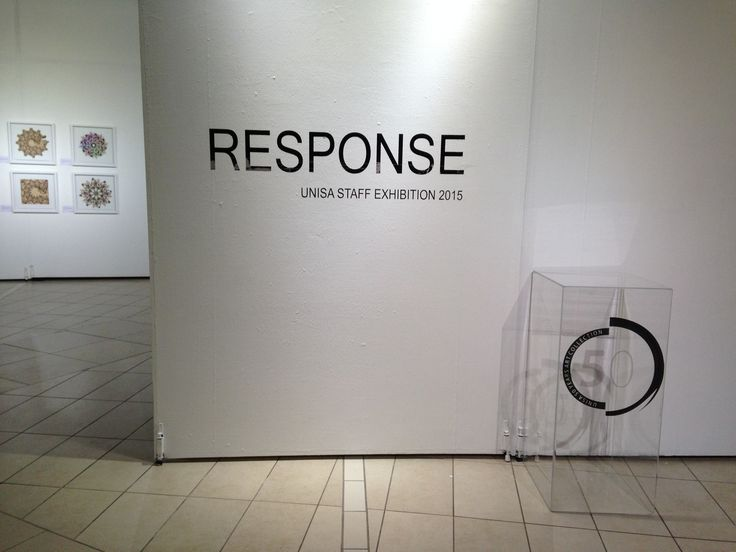 Unisa Staff Exhibition 2015: Response. Unisa Art Gallery. Curated by Megan Erasmus