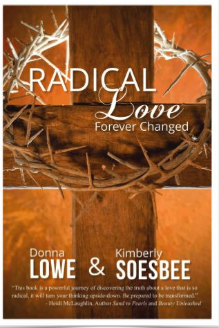 """Radical Love Book """"If only my husband would _________, then things would be different between us."""" Sound familiar?  In Radical Love: Forever Changed Kim Soesbee and I will share lessons we believe every Christian must embrace if they want to live fully in the joy God intends His children to have."""