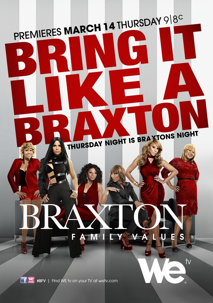 """""""Braxton Family Values"""" season 3 coming to WE tv Thursday nights 9/8c. Bring It Like A Braxton and tune in to the premiere March 14, 2013."""