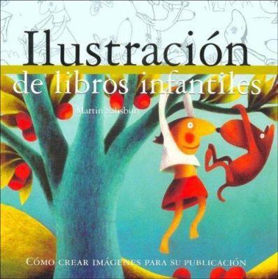 Ilustración de libros infantiles : cómo crear imágenes para su publicación / Martín Salisbury. Barcelona : Acanto, 2005. #novetatsbellesarts #setembre #CRAIUB