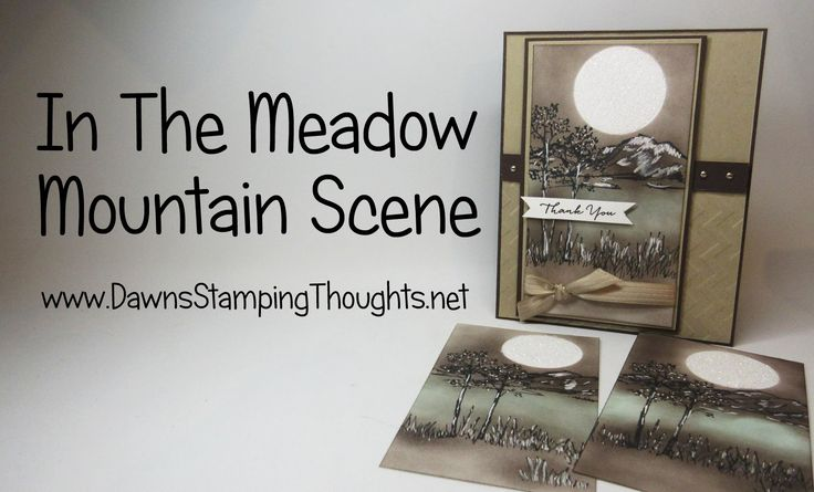Stampin'Up! Demonstrator Dawn Griffith. Today we will be making the mountain scene using In the Meadow stamp set from Stampin'Up! Thanks for watching :) ––– ...