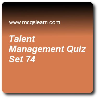 Talent Management Quizzes:    BBA HRM Quiz 74 Questions and Answers - Practice HRM quizzes based questions and answers to study talent management quiz with answers. Practice MCQs to test learning on talent management, career and job, analyzing training needs and designing program, managing your career and finding a job, managing career quizzes. Online talent management worksheets has study guide as offering flexible part-time work, to retirement age senior employees is a technique to…