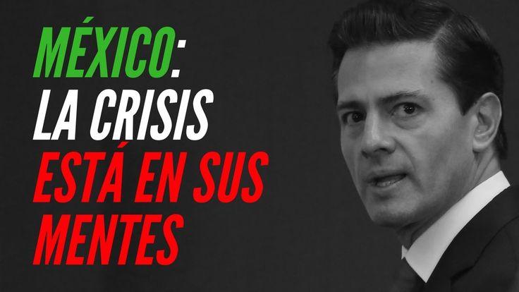 Mexico: La crisis está en sus mentes: El presidente de México vuelve a c...