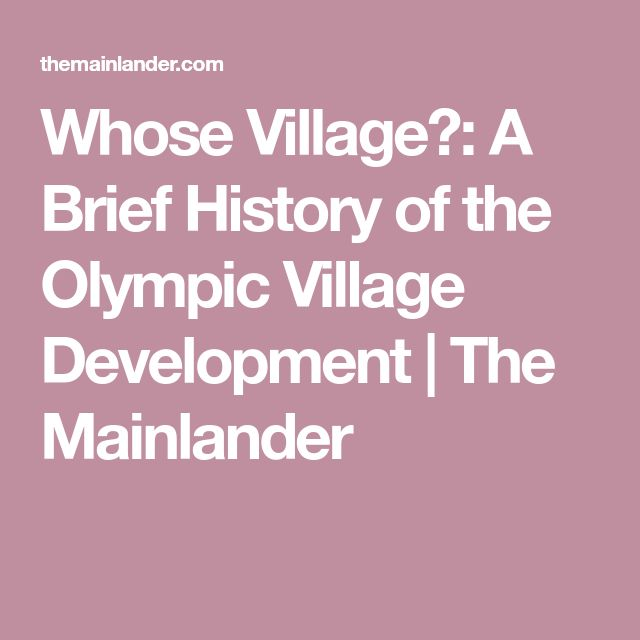 Whose Village?: A Brief History of the Olympic Village Development | The Mainlander