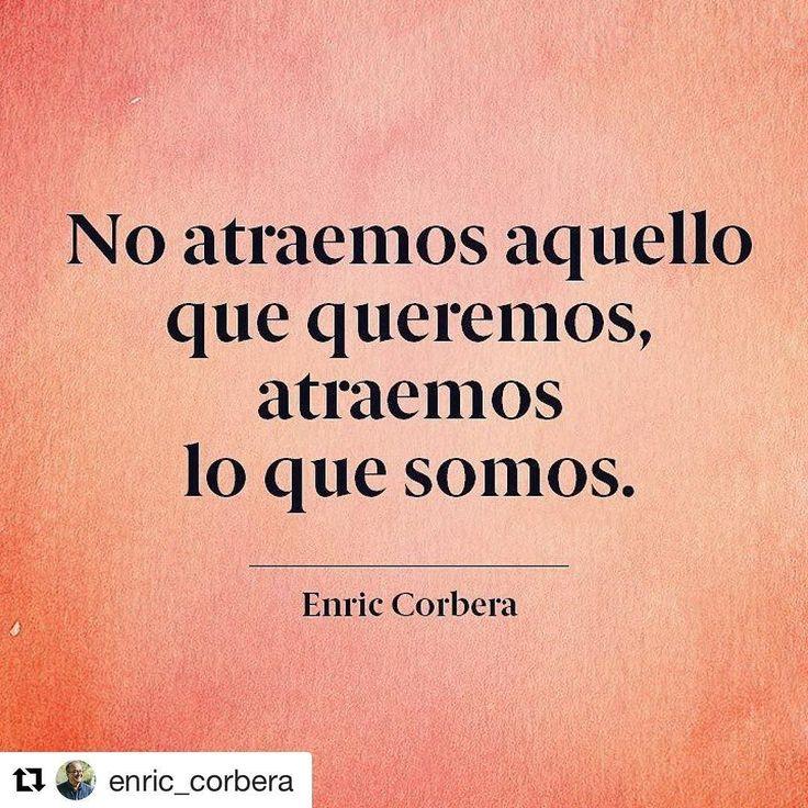#Repost @enric_corbera with @repostapp  No atraemos aquello que queremos atraemos lo que somos #enriccorbera