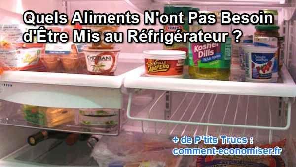 Savez-vous quels aliments ont vraiment besoin d'être réfrigérés ? Voici 3 listes pour vous aider à y voir plus clair.   Découvrez l'astuce ici : http://www.comment-economiser.fr/aliments-pas-besoin-etre-refrigere.html?utm_content=buffer3046e&utm_medium=social&utm_source=pinterest.com&utm_campaign=buffer