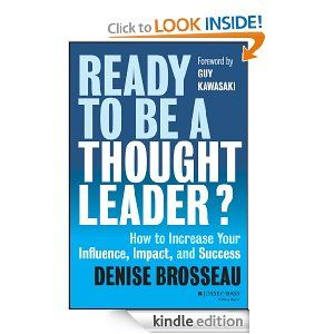 Amazon.com: Ready to Be a Thought Leader: How to Increase Your Influence, Impact, and Success eBook: Denise Brosseau, Guy Kawasaki: Kindle S...
