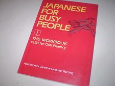 JAPANESE FOR BUSY PEOPLE, THE WORKBOOK DRILLS FOR ORAL FLUENCY. This method is the perfect way to study Japanese when you have busy schedule. It gives you an efficient way of learning basic grammar and expressions appropriate to various situations. Ref. number(s): JAP-005 (book).