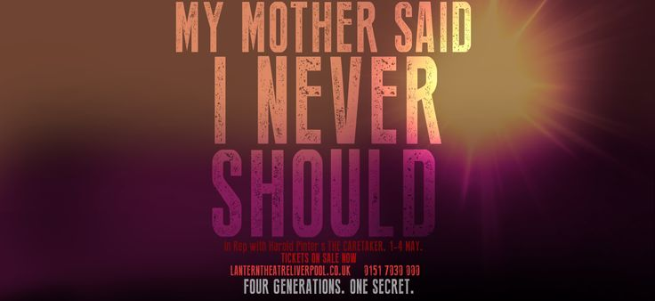 Main Poster design for My Mother Said I Never Should
