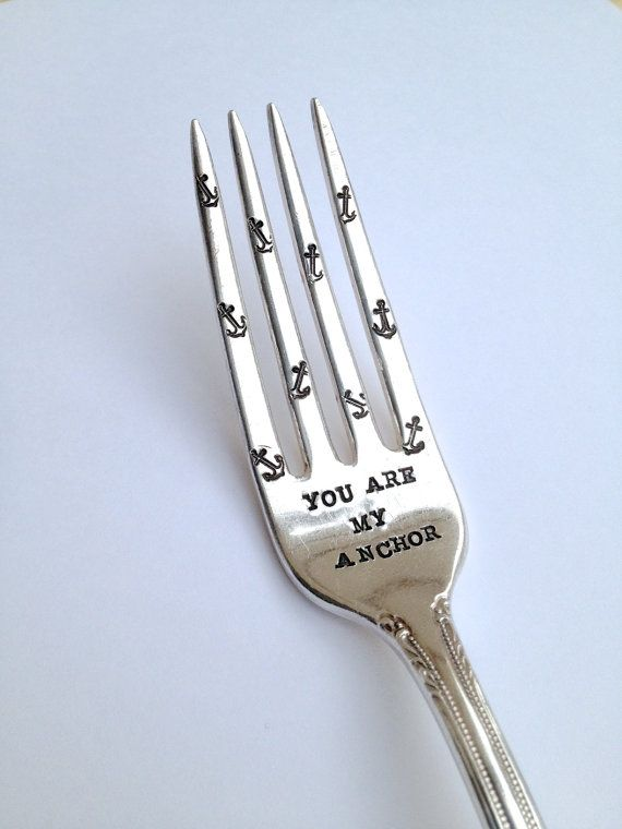 """hand stamped """"you are my anchor"""" fork - this would be neat to eat wedding cake with, and then save as a heirloom"""