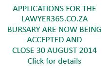 Awesome bursary offered by www.lawyer365.co.za  Check this site out for free legal advice, law and legislative acts, you can even find a lawyer easily!