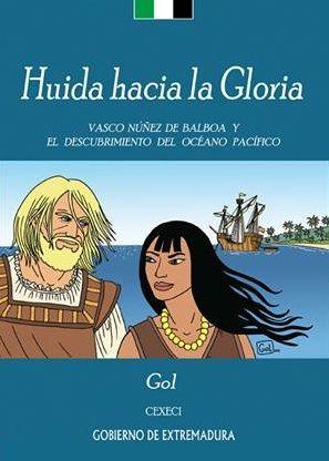 """""""Huida hacia la Gloria"""" de Miguel Gómez Andrea. Historia de España y América. Siglo XVI. Lectura recomendada para 3º y 4º E.S.O. Cómic."""