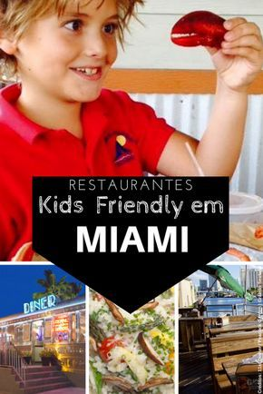 Restaurantes kids friendly em Miami - para levar as crianças mas também poder curtir uma refeição legal!
