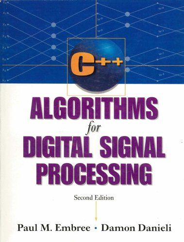 C++ algorithms for digital signal processing / Paul M. Embree, Damon Danieli