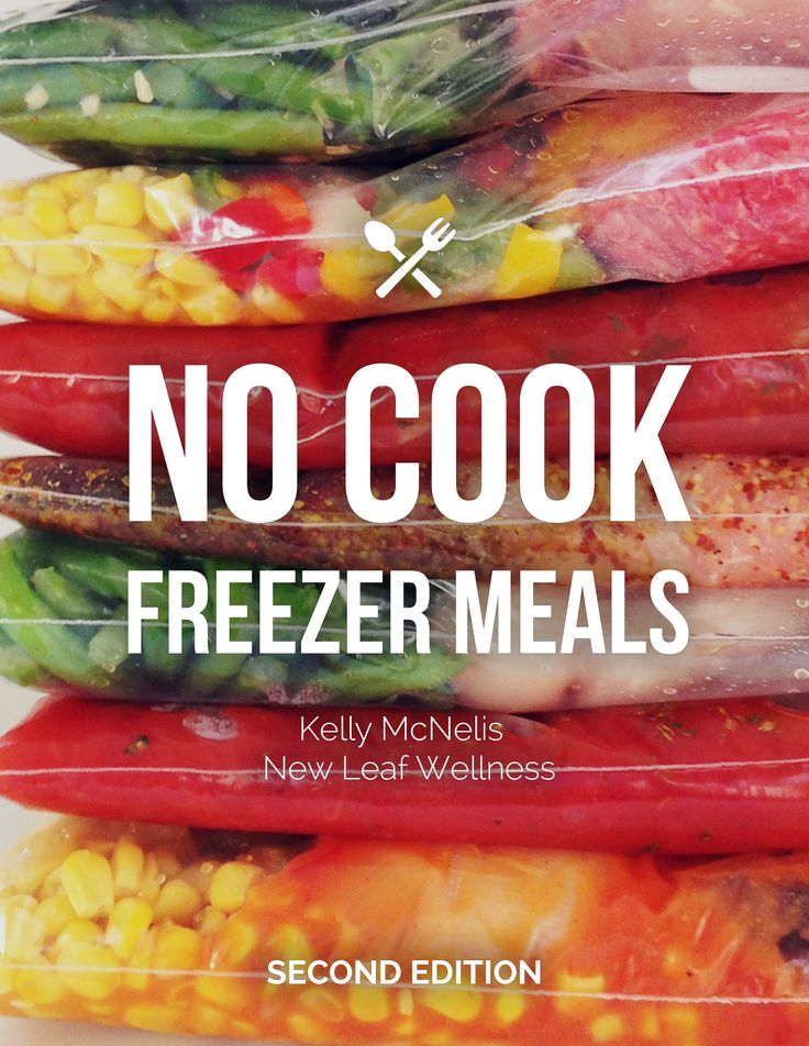 No Cook Freezer Meals eBook. Healthy eating made easy. Simply combine the ingredients and freeze!