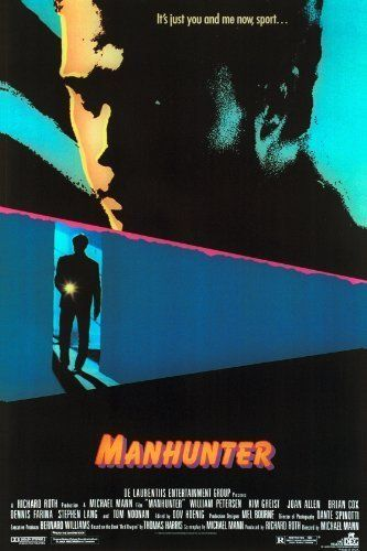 Manhunter, Michael Mann, 1986. The first and the finest - where the whole Dr. Hannibal Lecter story began...