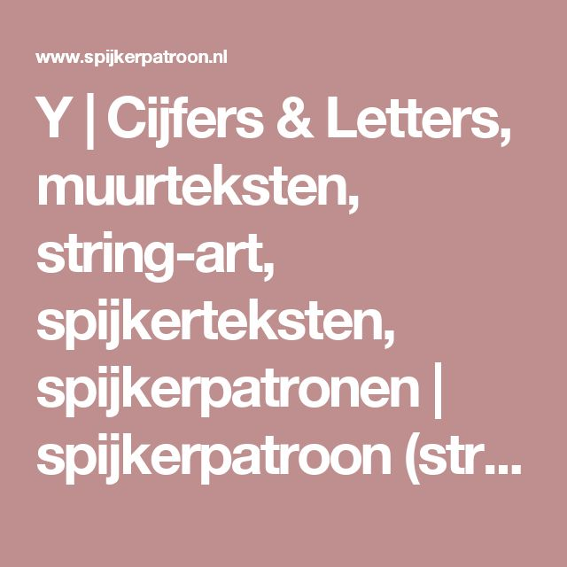 Y   Cijfers & Letters, muurteksten, string-art, spijkerteksten, spijkerpatronen   spijkerpatroon (string art)