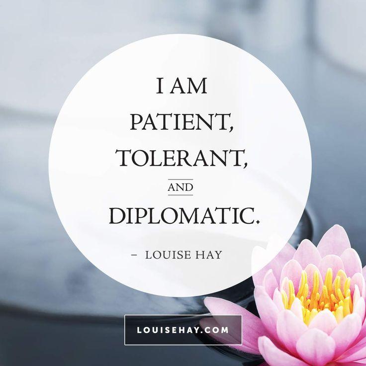I am patient, tolerant, and diplomatic.