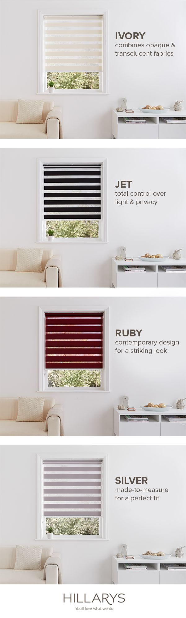 Pick a colour, any colour. Perhaps a Jet Black for your bedroom or Ruby Red for your dining room? Our Roman blinds are suit any room in your house. Take the stress out of home interiors with Hillarys.