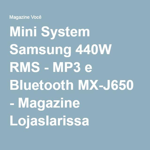 Mini System Samsung 440W RMS - MP3 e Bluetooth MX-J650 - Magazine Lojaslarissa