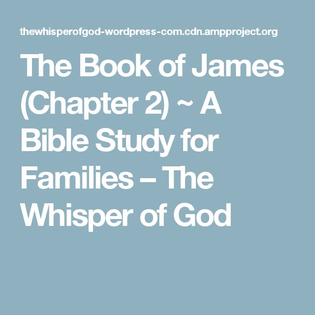The Book of James (Chapter 2) ~ A Bible Study for Families – The Whisper of God