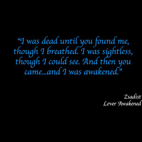 Zsadist, Love Awakened by J.R. Ward.  One of my FAVE quotes from my fave brother.
