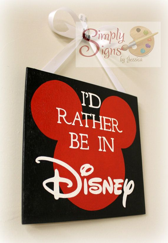 I bet I could do this! I'd Rather Be In Disney hand painted wooden by SimplySignsByJess, $30.00