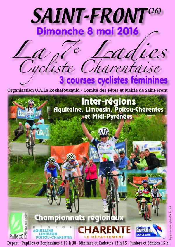 Renseignements : Bernard PERILLAUD 06 48 15 72 48 8 Mai 2016 : 7 ème Ladies cycliste Charentaise - 3 courses féminines organisées par UA La Rochefoucault - Cômité des fêtes et Mairie de Saint-Front - (UA La Rochefoucault - Guy DAGOT - Sud Gironde - CYCLISME...