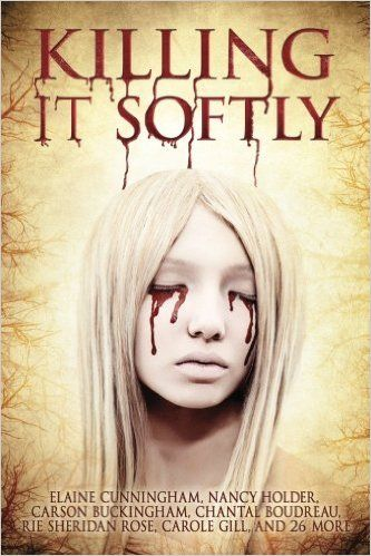Killing It Softly: A Digital Horror Fiction Anthology of Short Stories (The Best by Women in Horror (Volume 1)): Digital Fiction, Aliya Whiteley, K. S. Dearsley, Sandra Kasturi, Jenner Michaud, Elaine Cunningham, Nancy Holder, M. J. Sydney, Rie Sheridan Rose, Chantal Boudreau, Carole Gill, Rose Blackthorn, Tracie McBride, Gerri Leen, Annie Neugebauer, Jo-Anne Russell, Carson Buckingham, Rebecca J. Allred, Eleanor R. Wood, Suzanne Reynolds-Alpert, Suzie Lockhart: 9781927598504: Amazon.com…