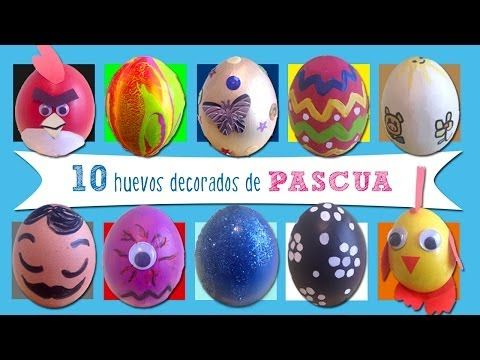 Huevos de Pascua: 10 ideas de huevos decorados - YouTube