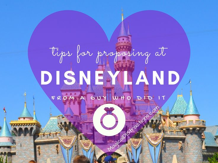 Does your significant other love Disney? Considering a proposal at Disneyland? Here are Tips for Proposing at Disneyland...from a guy who actually did it.