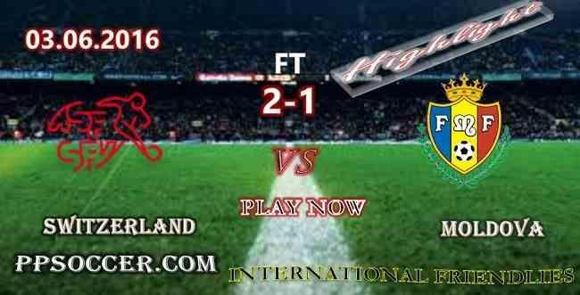 Switzerland 2 - 1 Moldova 03.06.2016 HIGHLIGHTS - WORLD: Friendly International HIGHLIGHTS Switzerland VS Moldova 03.06.2016 VIDEO ALL GOALS