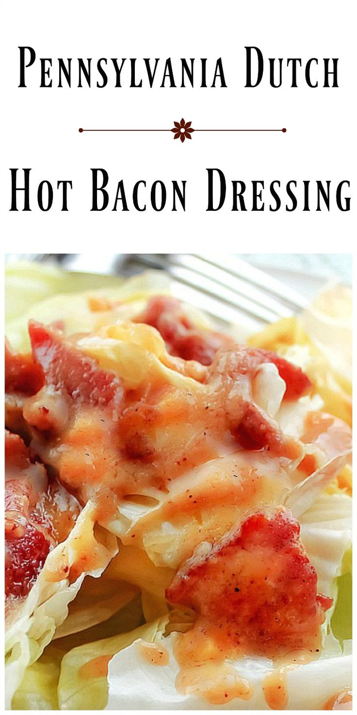 Pennsylvania Dutch Hot Bacon Dressing - We're going Dutch today with the flavors of sweet and sour in a Pennsylvania Dutch Hot Bacon Dressing. via @https://www.pinterest.com/BunnysWarmOven/bunnys-warm-oven/