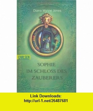 Sophie im Schloss des Zauberers (9783551356949) Diana Wynne Jones , ISBN-10: 3551356947  , ISBN-13: 978-3551356949 ,  , tutorials , pdf , ebook , torrent , downloads , rapidshare , filesonic , hotfile , megaupload , fileserve
