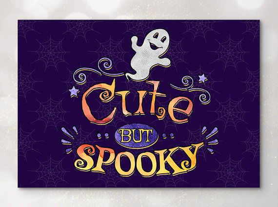 Custom Poster  Holiday Quote Halloween Cute But