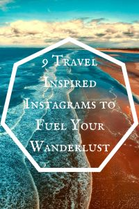 9 Travel Inspired Instagrams to Fuel Your Wanderlust | Emma Conrad - Spread More Happiness Blog