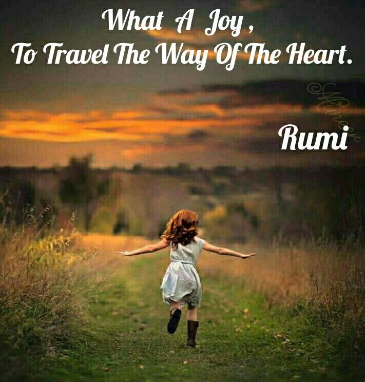 ...way of the Heart.    Rumi