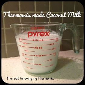 The road to loving my Thermomix: Thermomade Coconut Milk